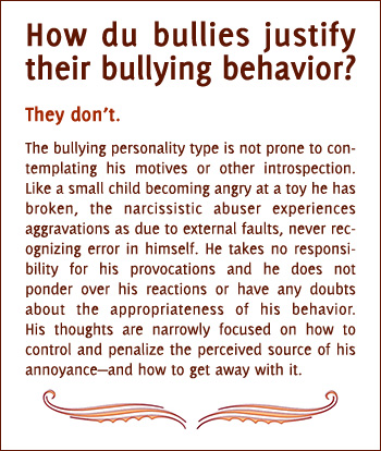How do bullies justify their bullying behavior?